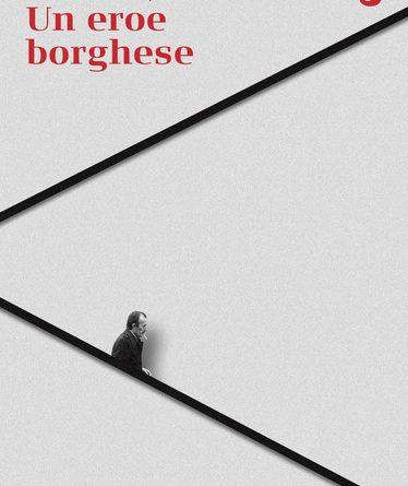 Un eroe borghese di Corrado Stajano: il coraggio e l'onestà di Giorgio Ambrosoli
